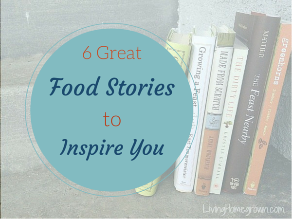 6 Great Farming/Food Memoirs - LivingHomegrown.com