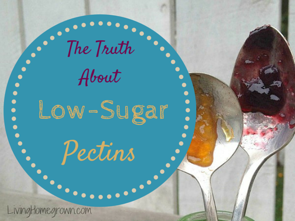 The truth about low sugar pectins - LivingHomegrown.com