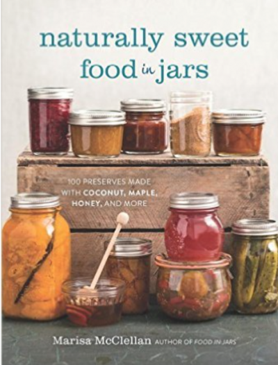 Naturally Sweet Food in Jars Book Review - LivingHomegrown.com