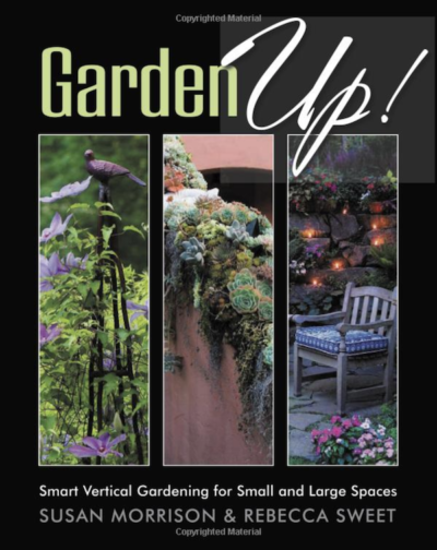 Garden Up! Smart Vertical Gardening for Small and Large Spaces by Susan Morrison on LivingHomegrown.com