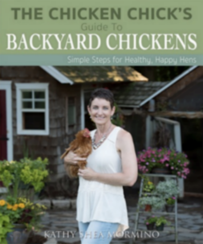 The Chicken Chick's Guide To Backyard Chickens by Kathy Shea Mormino on LivingHomegrown.com