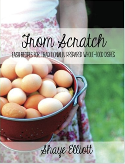 From Scratch by Shaye Elliott on LivingHomegrown.com
